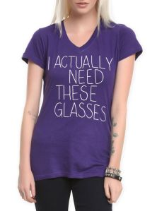 It's true. I'm a mess without glasses.